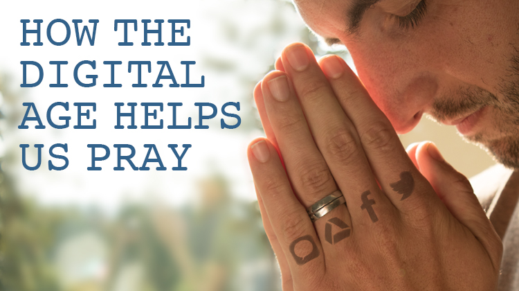 How-the-Digital-age-helps-us-pray